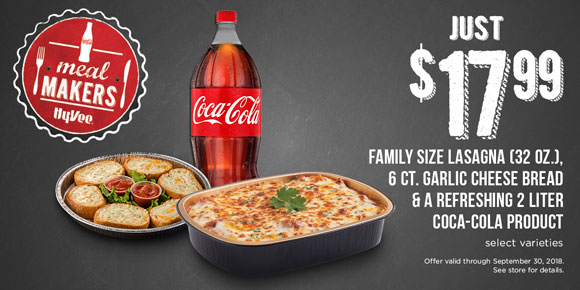 $17.99 FAMILY SIZE LASAGNA, 6 CT. GARLIC CHEESE BREAD & A REFRESHING 2 LITER COCA-COLA PRODUCT