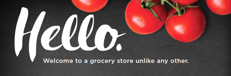 Hello. Welcome to a grocery store unlike any other.